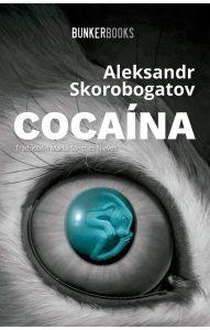 Cocaína, Aleksandr Skorobogatov, BUNKER BOOKS, Spain, 2019